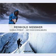 Nanga Parbat. Schicksalsberg Hörbuch von Reinhold Messner Gesprochen von: Reinhold Messner