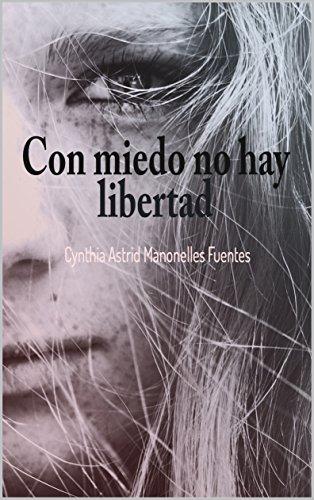 Con miedo no hay libertad