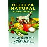 BELLEZA NATURAL: RECETAS (PROBADAS Y FACILES) PREPARADAS CON ELEMENTOS NATURALES (COLECCION NATURALIA)