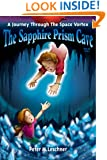The Sapphire Prism Cave (A Journey Through the Space Vortex Book 1)