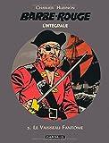 L'intégrale Barbe-Rouge, tome 3 : Le Vaisseau fantôme