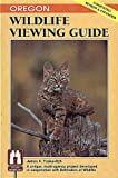 img - for Oregon Wildlife Viewing Guide (Wildlife Viewing Guides Series) book / textbook / text book