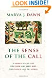 The Sense of the Call: A Sabbath Way of Life for Those Who Serve God, the Church, and the World