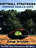 Softball Strategies, Coverages, Signals & Charts