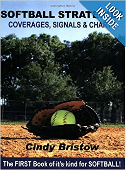 Softball Strategies, Coverages, Signals & Charts by Cindy Bristow