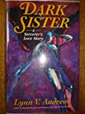 Dark Sister: A Sorcerer's Love Story (0060172029) by Andrews, Lynn V.