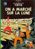 Herge On a Marche Sur La Lune / Destination Moon