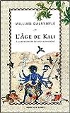 echange, troc William Dalrymple - L'âge de Kali : A la rencontre du sous-continent