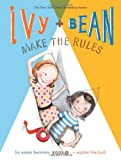 Ivy and Bean Make the Rules: Book 9 (Ivy & Bean)