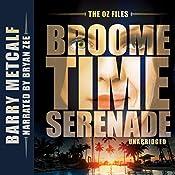 The Oz Files: Broometime Serenade: Australian Crime Thriller, Book 1 | Barry Metcalf