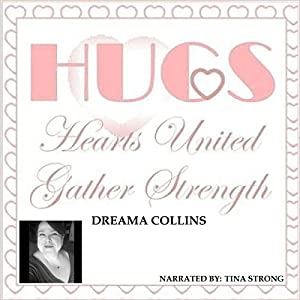 H.U.G.S. Hearts United Gather Strength Audiobook