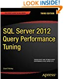 SQL Server 2012 Query Performance Tuning (Expert's Voice in SQL Server)