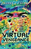 img - for Virtual Vengeance: A journey from man to machine book / textbook / text book
