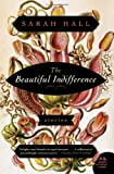 Sarah Hall The Beautiful Indifference: Stories (P.S.)