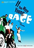 If You Were Young:Rage
