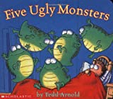 Five Ugly Monsters (0439524652) by Arnold, Tedd
