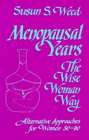 Image for Menopausal Years: The Wise Woman Way (Alternative Approaches for Women 30-90)