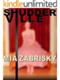 SHUDDERVILLE (Episode One of the Series)