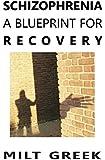 Schizophrenia: A Blueprint for Recovery