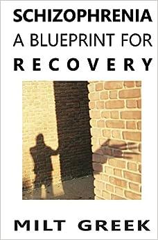 Amazon.com: Schizophrenia: A Blueprint for Recovery (9781470147730