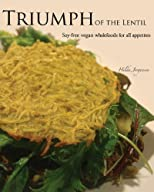 Triumph of the Lentil: Soy-Free Vegan Wholefoods for all Appetites