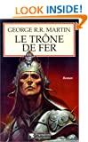 Le tr�ne de fer (A game of Thrones), Tome 1 : La glace et le feu