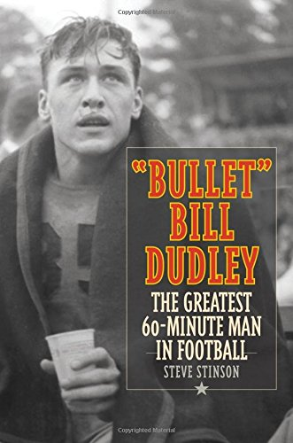 Bullet Bill Dudley: The Greatest 60-Minute Man in Football (Bullet Steve compare prices)