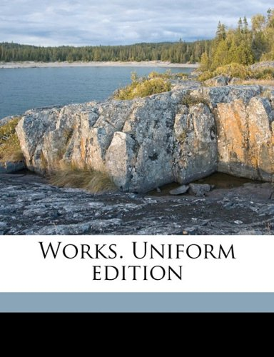 Works. Uniform edition Volume 7
