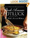 Park Avenue Potluck: Recipes from New York's Savviest Hostesses