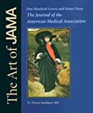 The Art of JAMA: One Hundred Covers and Essays from the Journal of the American Medical Association