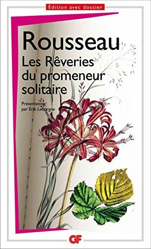 Jean-Jaques Rousseau - Les rêveries du promeneur solitaire (GF Flammarion)