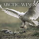 Arctic Wings: Birds of the Arctic National Wildlife Refuge with CD (Audio)
