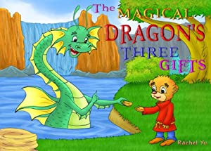 The Magical Dragon's Three Gifts (A Beautifully Illustrated Children's Picture Book; Perfect Bedtime Story)