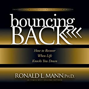 Bouncing Back: How to Recover When Life Knocks You Down | [Ronald L. Mann]