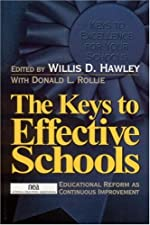 The Keys to Effective Schools Educational Reform as Continuous Improvement by Willis D. Hawley