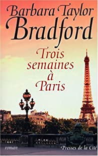 Trois semaines � Paris par Barbara Taylor Bradford
