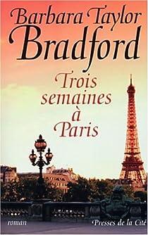 Trois semaines à Paris par Taylor Bradford