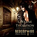 Angel Rising: Redemption, Book 1 Audiobook by LaVerne Thompson Narrated by Ron Herczig