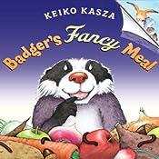 Badger's Fancy Meal | [Keiko Kasza]