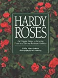 img - for Hardy Roses: An Organic Guide to Growing Frost- and Disease-Resistant Varieties book / textbook / text book