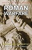 History of Warfare: Roman Warfare (0304362654) by Goldsworthy, Adrian