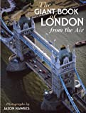 The Giant Book of London from the Air (0091879442) by Hawkes, Jason