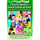 A Drug-Free Approach to Asperger Syndrome and Autism: Homeopathic Care for Exceptional Kids ~ Judyth Reichenberg-Ullman