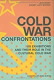 img - for Cold War Confrontations: US Exhibitions and their Role in the Cultural Cold War book / textbook / text book
