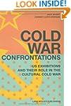 Cold War Confrontations: US Exhibitio...