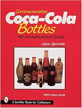 Commemorative Coca-Cola*r Bottles: An Unauthorized Guide (Schiffer Book for Collectors)