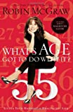 Whats Age Got to Do with It?: Living Your Happiest and Healthiest Life