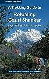 img - for A Trekking Guide to Rolwaling & Gauri Shankar: Lapche, Bigu & Tashi Lapcha (Himalayan Travel Guides) book / textbook / text book