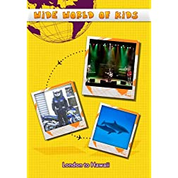 Wide World of Kids London to Hawaii