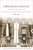 img - for A Church Undone: Documents from the German Christian Faith Movement, 1932-1940 book / textbook / text book